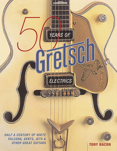 HAL LEONARD - HL00331258 50 Years of Gretsch